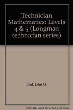 Technician Mathematics: Levels 4 & 5 (Longman technician series) By John O. Bir