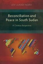 Reconciliation and Peace in South Sudan: A Christian Perspective (Paperback or S