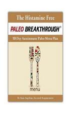 The Histamine Free Paleo Breakthrough : 10 Day Autoimmune Paleo Menu by Anne...
