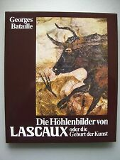 Höhlenbilder von Lascaux oder Geburt der Kunst 1983 Georges Bataille