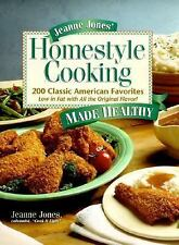 Jeanne Jones' Homestyle Cooking 200 Classic American Favorites Made Healthy by J