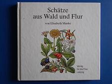 DDR-Schätze aus Wald und Flur- Ein Sammelbuch für Kinder Manke, Elisabeth 1989