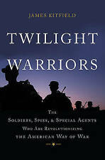 Twilight Warriors: The Soldiers, Spies, and Special Agents Who are...
