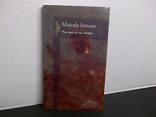 Para Que No Me Olvides por Marcela Serrano 1998 ALFAGUARA Paperback