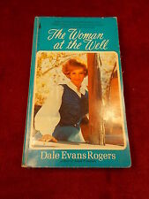 """OLD VTG 1972 BOOK """"THE WOMAN AT THE WELL"""" BY DALE EVANS (ROY) ROGERS, GOOD COND"""