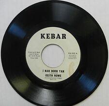 KEITH ROWE 45 I Nah Born Yah KEBAR Reggae MINT- #S24