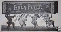 PUBLICITÉ GALA PETER LE PREMIER CHOCOLAT AU LAIT DU MONDE D.PETER INVENTEUR
