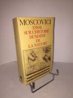 Essai sur l'histoire humaine de la nature par Serge Moscovici. Champs Flammarion