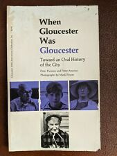 When Gloucester Was Gloucester: Toward an Oral History ... Parsons/Anastas
