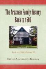 NEW The Arszman Family History Back to 1500 by Ernest &. Larry Arszman Volume 2