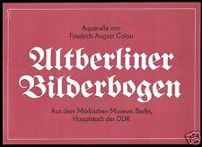 Altberliner Bilderbogen, acht Drucke von Aquarellen von F. A. Calau, 1977