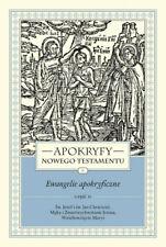 Apokryfy Nowego Testamentu. Ewangelie  ... - Starowieyski Marek
