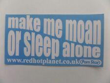 Make Me Moan Or Sleep Alone Sticker skate snow surf board bmx guitar van ipad