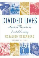 Divided Lives : American Women in the Twentieth Century by Rosalind Rosenberg...