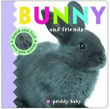 Priddy Baby Bunny & Friends (Priddy Touch & Feel) by Roger Priddy Book The Cheap