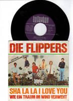 "7 "" Die Flippers   -    Sha La La , I love you"