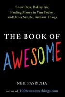 The Book of Awesome: Snow Days, Bakery Air, Finding Money in Your Pocket, and Ot