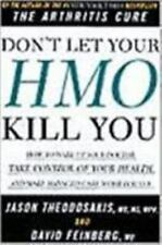 Don't Let Your HMO Kill You : How to Wake Up Your Doctor