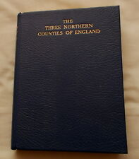 THE THREE NORTHERN COUNTIES OF ENGLAND PEOPLE COUNTRY HISTORY EDITED BY HEADLAM