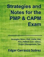 Strategies and Notes for the PMP and CAPM Exam: Strategies, Notes, PMP, CAPM,...