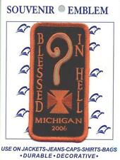 Blessed In Hell Michigan 2006 Embroidered Iron On Patch