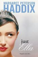 Just Ella (The Palace Chronicles), Haddix, Margaret Peterson,0689831285, Book, G