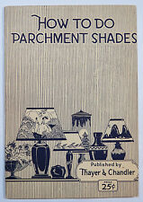 Thayer and Chandler How to Do Parchment Shades 1925 Laquers Water Colors