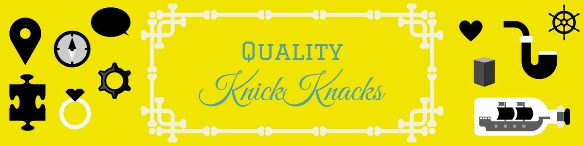 Quality KnickKnacks