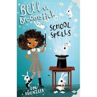 Bella Broomstick : School Spells, Kuenzler, Lou, New Book