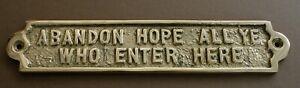 ABANDON HOPE   - HUMOROUS BRASS SIGN NOTICE ANTIQUE STYLE PUB BAR MAN CAVE