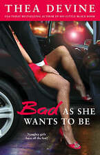 Bad as She Wants to be, Thea Devine, New Book