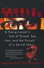 Double Billing: A Young Lawyer's Tale of Greed, Sex, Lies, and the Pursuit of a