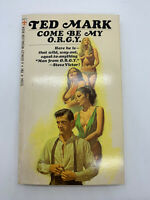 Come Be My ORGY Ted Mark Vintage Mystery Sleaze PB Spy Humor Erotica Sex 70s O1