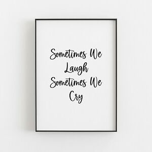 Sometimes We Laugh Typography Print Poster Wall Art Inspirational Love Home v3