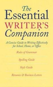 The Essential Writer's Companion : A Concise Guide to Writing Effectively for...