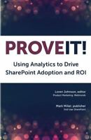 UsedVeryGood, Prove It: Using Analytics to Drive SharePoint Adoption and ROI, Jo
