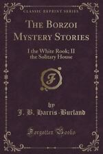The Borzoi Mystery Stories: I the White Rook; II the Solitary House (Classic Rep