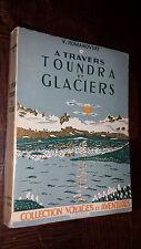 A TRAVERS TOUNDRA ET GLACIERS - V. Romanovsky 1946 - Norvège Laponie Arctique b