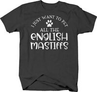 I just want to pet all the english mastiffs dog funny love cute T-shirt