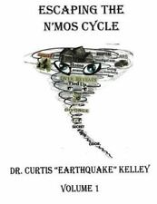 Escaping the N'MOS Cycle: Escaping the N'MOS Cycle by Curtis Kelley (2014,...