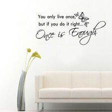 You Only Live Once But If You Do It Right Once Is Enough Wall Decal Decor Mural