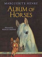 Album of Horses, Hardcover by Henry, Marguerite; Dennis, Wesley (ILT), ISBN 1...