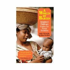 A World of Babies : Imagined Childcare Guides for Seven Societies (2000,...