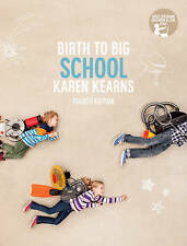Birth to Big School with Student Resource Access 12 Months (4th Ed.)  by Kearns,