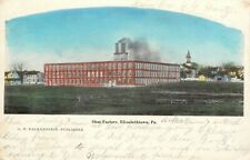 A View Of The Shoe Factory, Elizabethtown, Pennsylvania Pa 1908