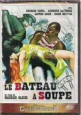 "DVD ""Le Bâteau à soupe"" - Maurice Gleize Charles Vanel  NEUF SOUS BLISTER"