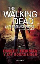 The walking dead. La caída del gobernador Segunda parte (Spanish-ExLibrary