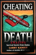 Cheating Death: Amazing Survival Stories from Alas