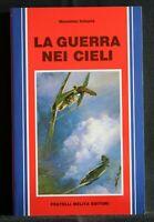 LA GUERRA NEI CIELI. Massimo Infante. Fratelli Melita.