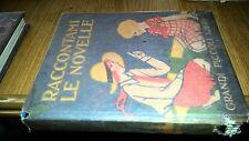 GRANDI PICCOLI LIBRI-RACCONTAMI LE NOVELLE-CASA ED ADRIANO SALANI-1932-SM96